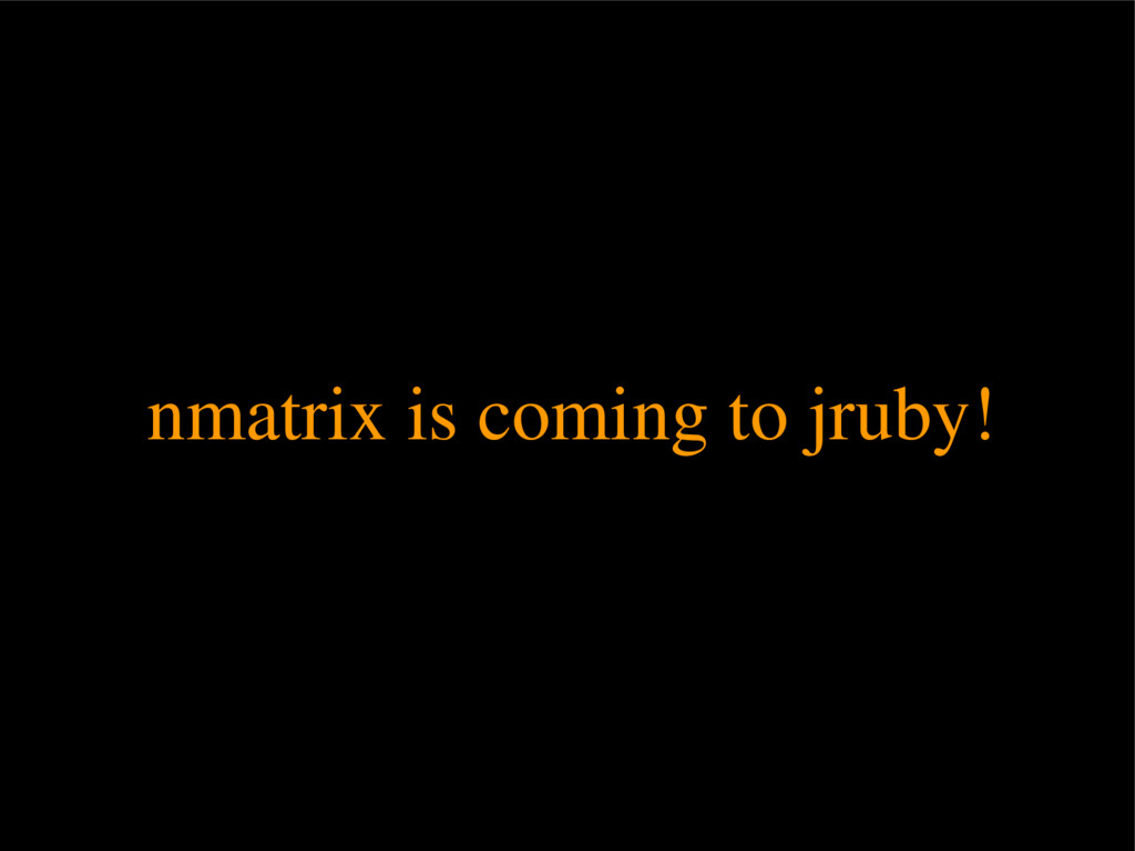 nmatrix is coming to jruby!