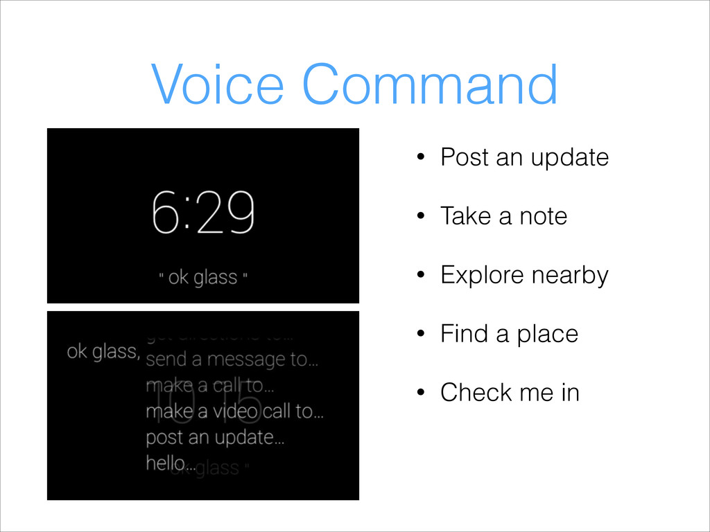 Voice Command • Post an update • Take a note • ...