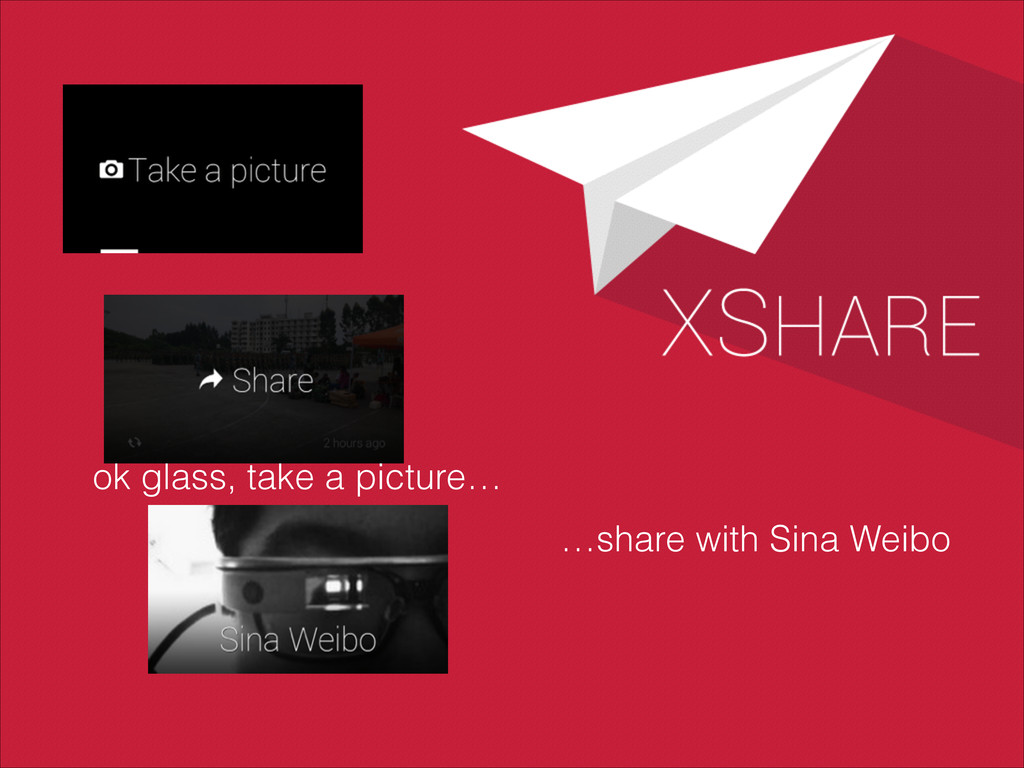 ok glass, take a picture… …share with Sina Weibo
