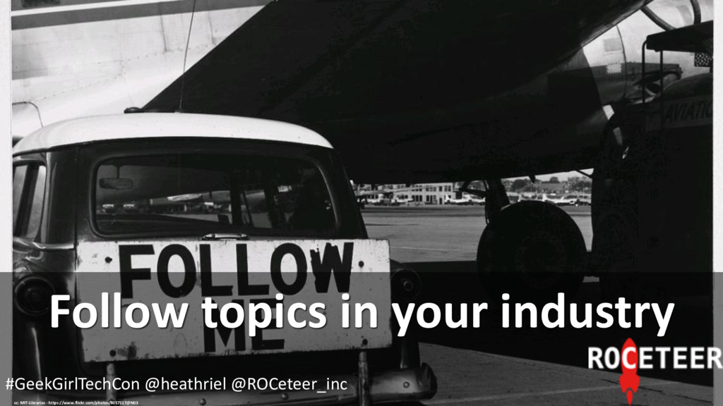 Follow topics in your industry cc: MIT-Librarie...