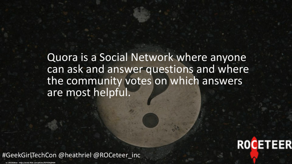 2 Quora is a Social Network where anyone can as...
