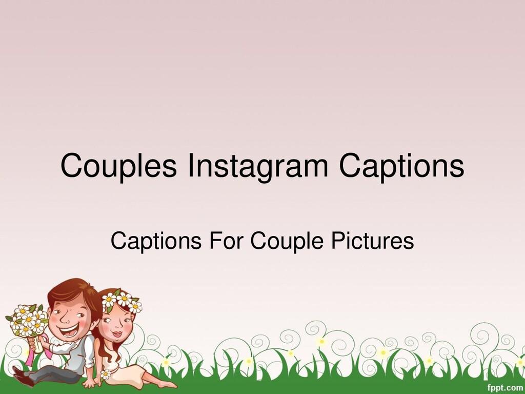 Couples Instagram Captions Captions For Couple ...