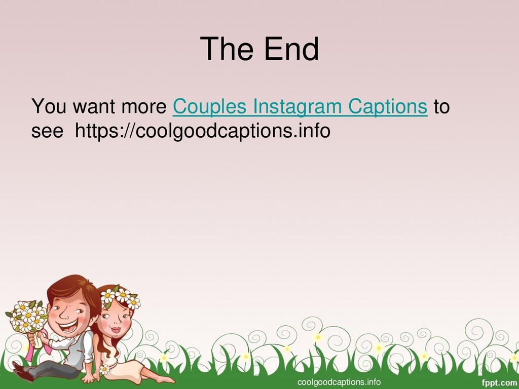 The End You want more Couples Instagram Caption...