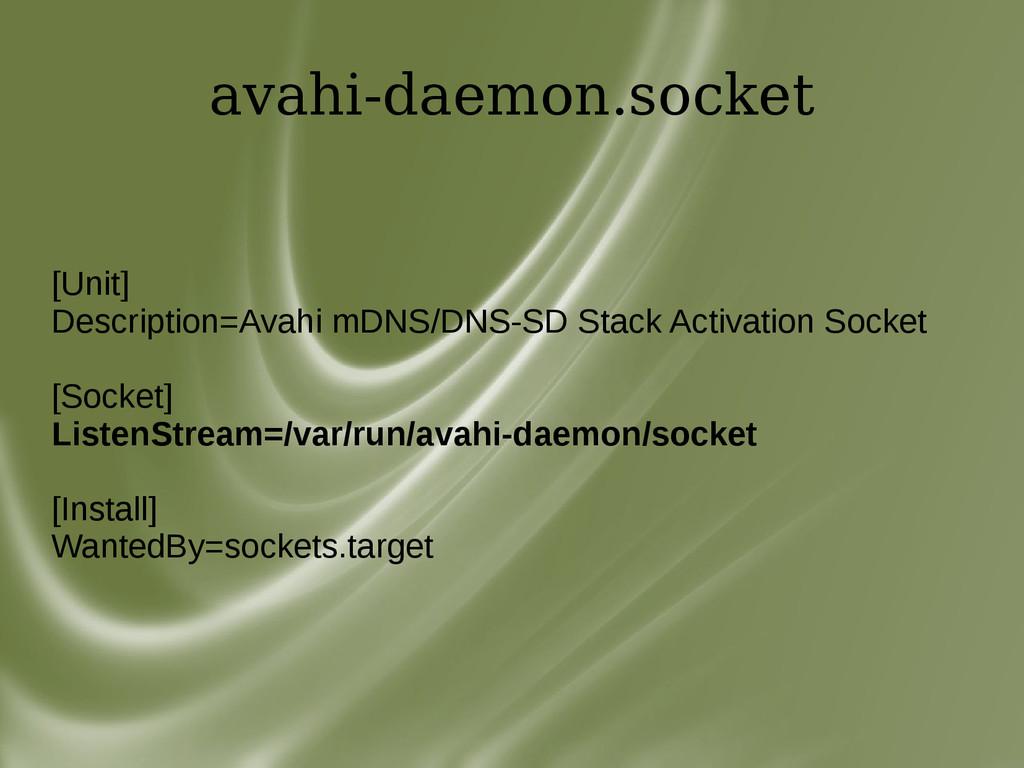 avahi-daemon.socket [Unit] Description=Avahi mD...