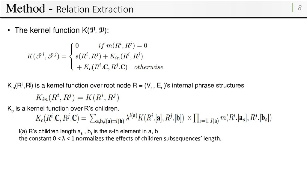 Method - Relation Extraction 8 • The kernel fun...