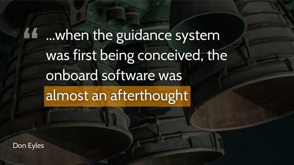 """ Don Eyles ...when the guidance system was fir..."