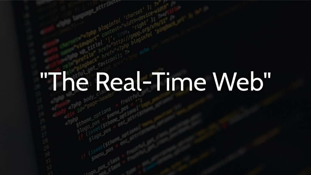 """""""The Real-Time Web"""""""