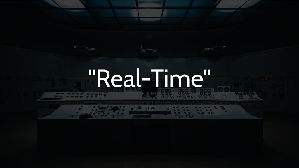 """""""Real-Time"""""""