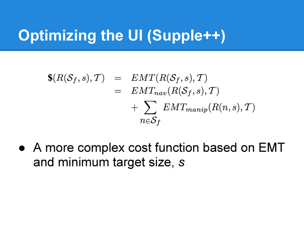 Optimizing the UI (Supple++) ● A more complex c...