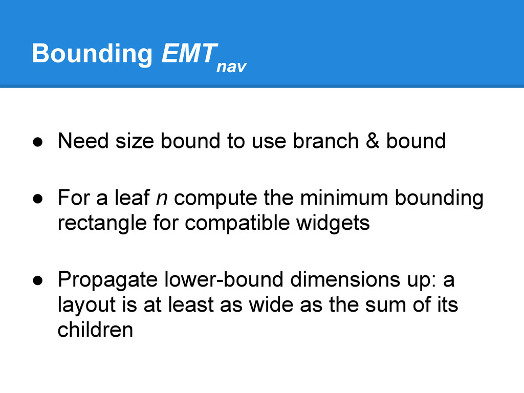 Bounding EMT nav ● Need size bound to use branc...