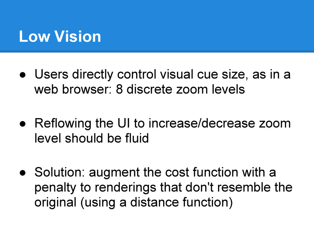 Low Vision ● Users directly control visual cue ...