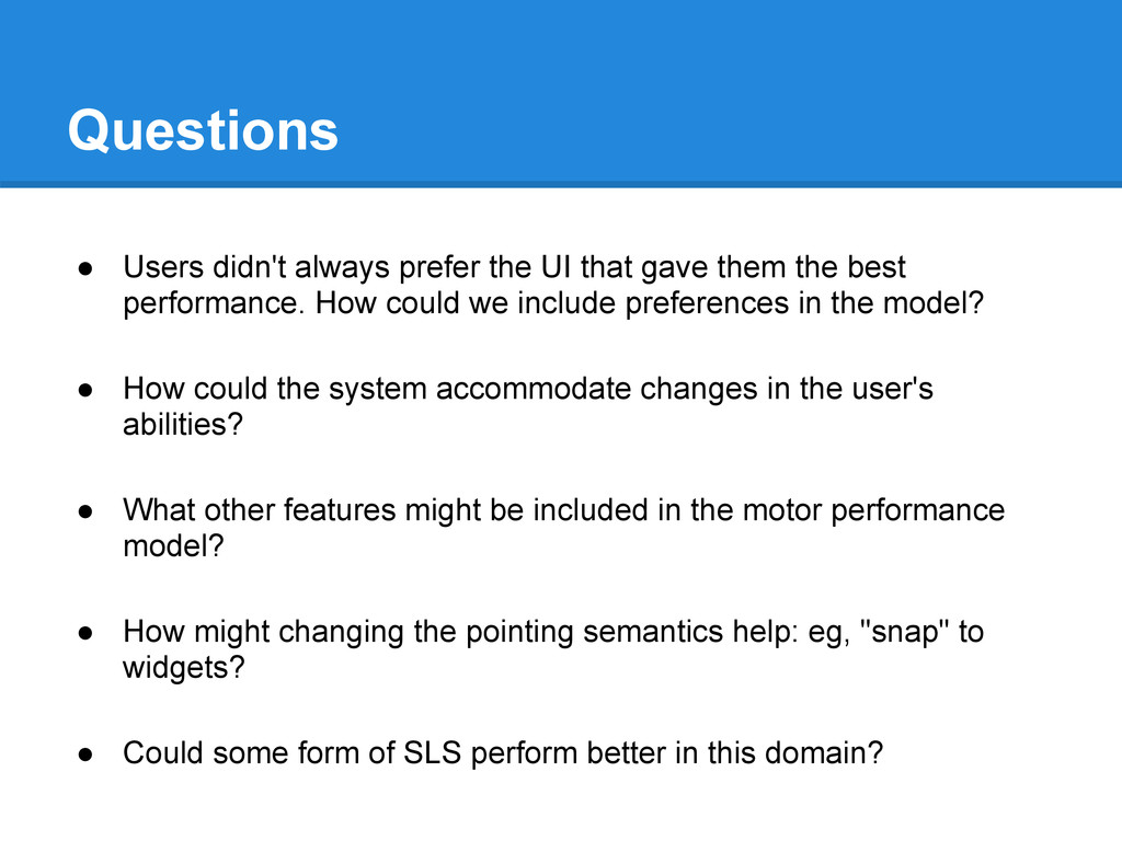 Questions ● Users didn't always prefer the UI t...