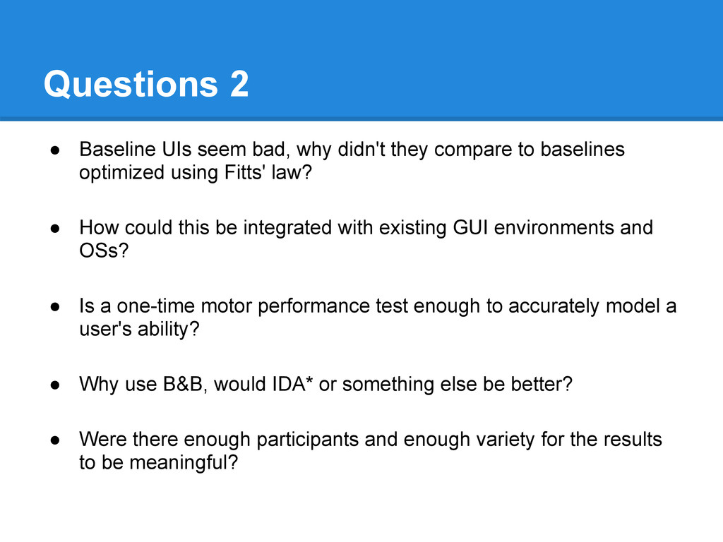 Questions 2 ● Baseline UIs seem bad, why didn't...