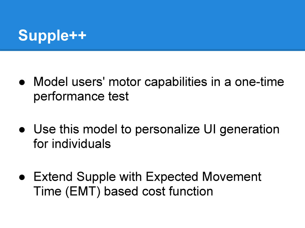 Supple++ ● Model users' motor capabilities in a...