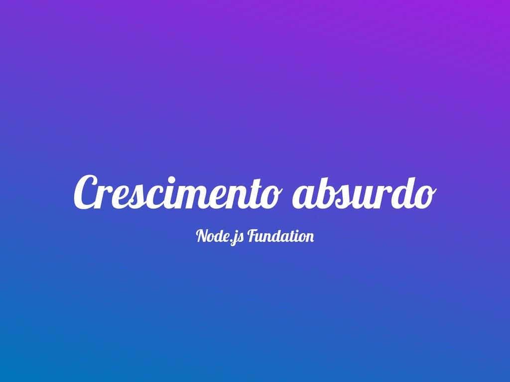 Crescimento absurdo Node.js Fundation