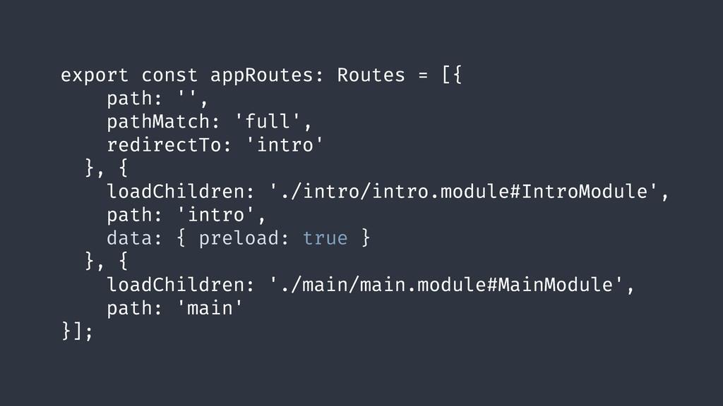 export const appRoutes: Routes = [{ path: '', p...