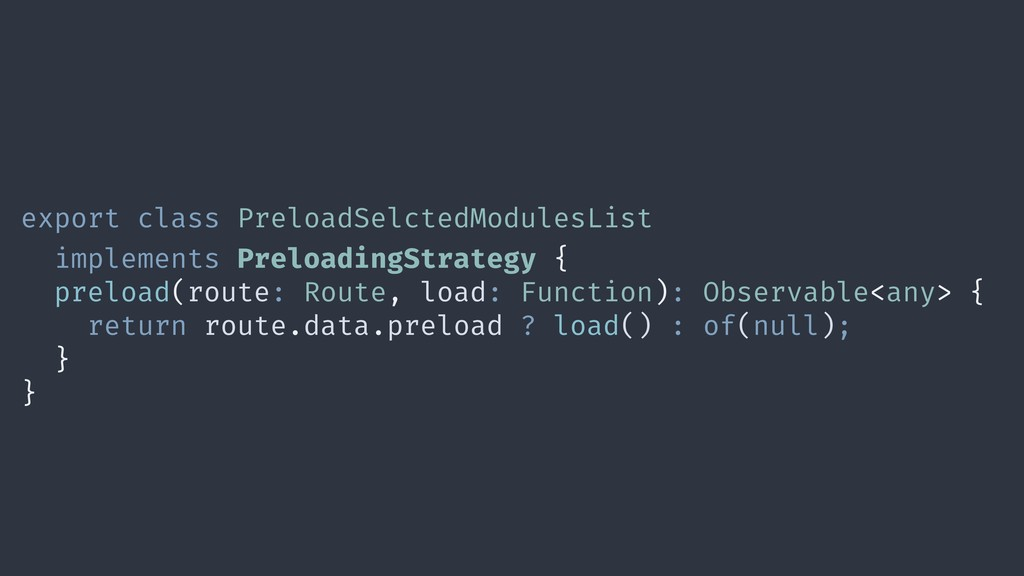 export class PreloadSelctedModulesList implemen...
