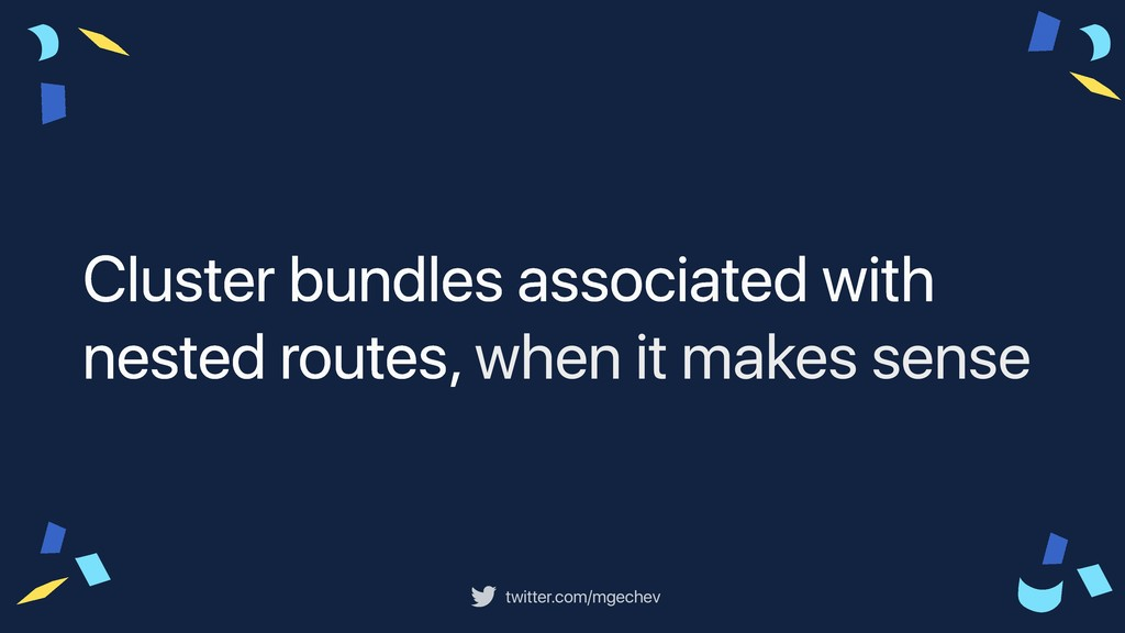 twitter.com/mgechev Cluster bundles associated ...