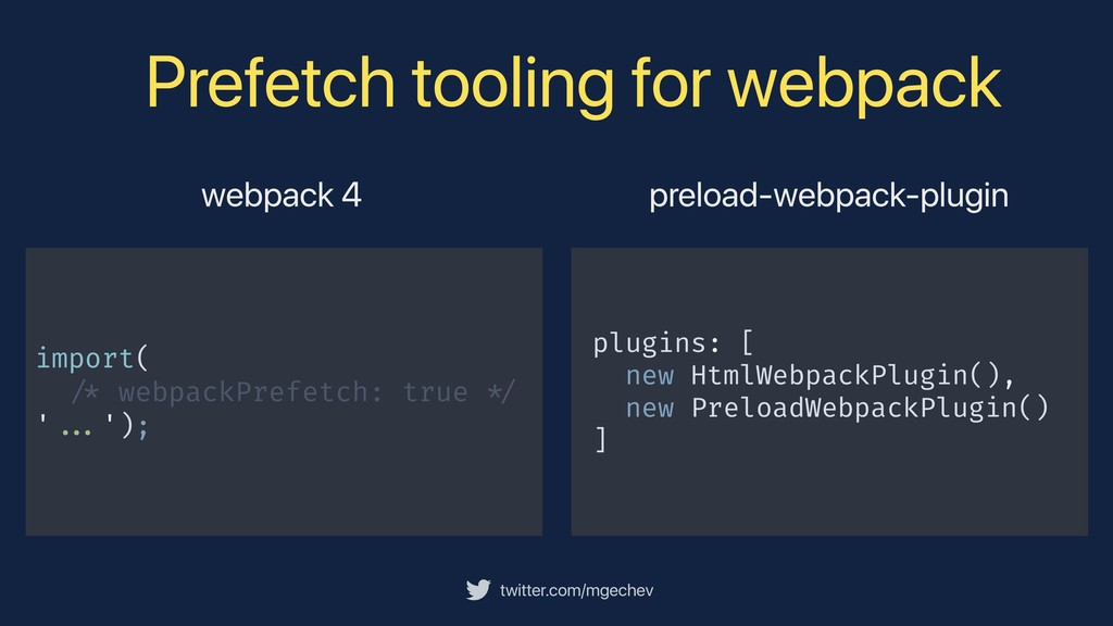 twitter.com/mgechev Prefetch tooling for webpac...