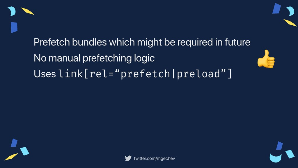 twitter.com/mgechev  Prefetch bundles which mig...