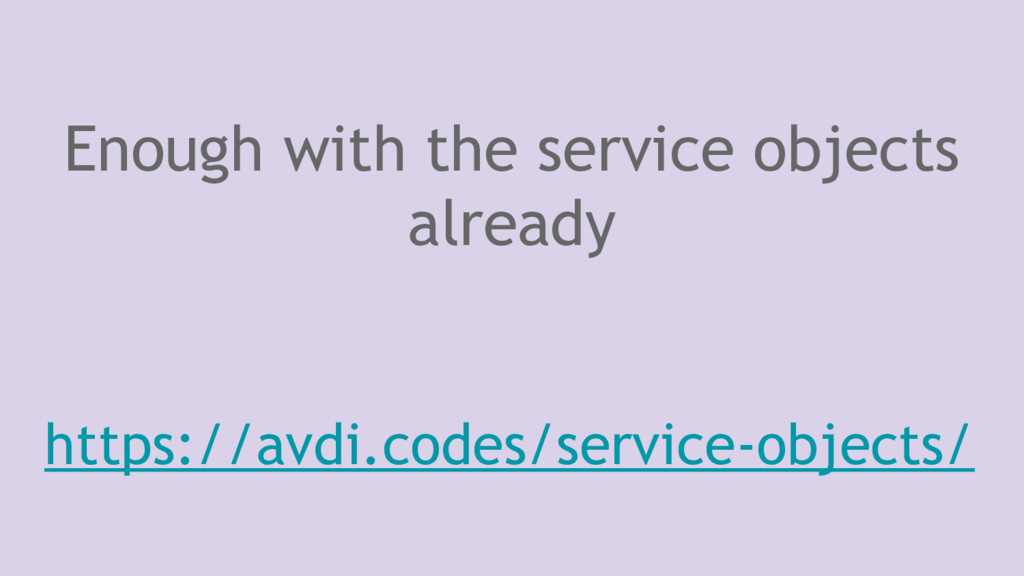 Enough with the service objects already https:/...