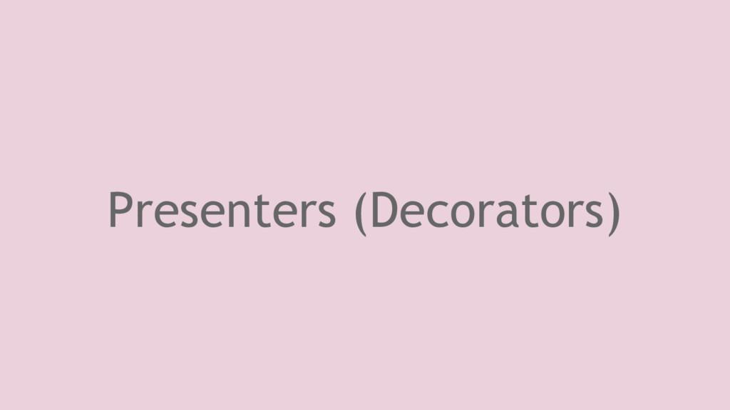 Presenters (Decorators)