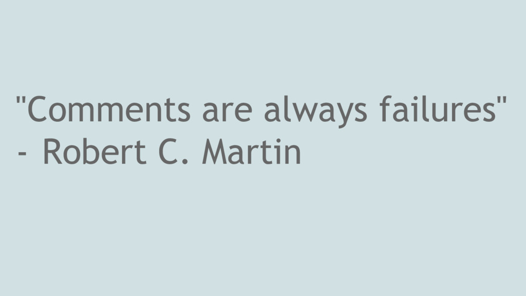 """""""Comments are always failures"""" - Robert C. Mart..."""