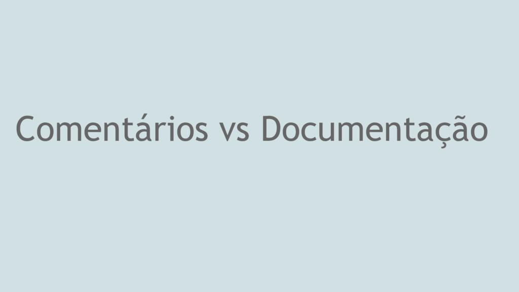 Comentários vs Documentação