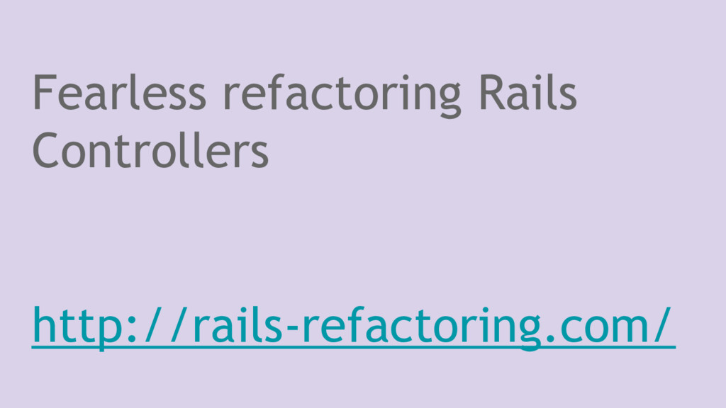 Fearless refactoring Rails Controllers http://r...