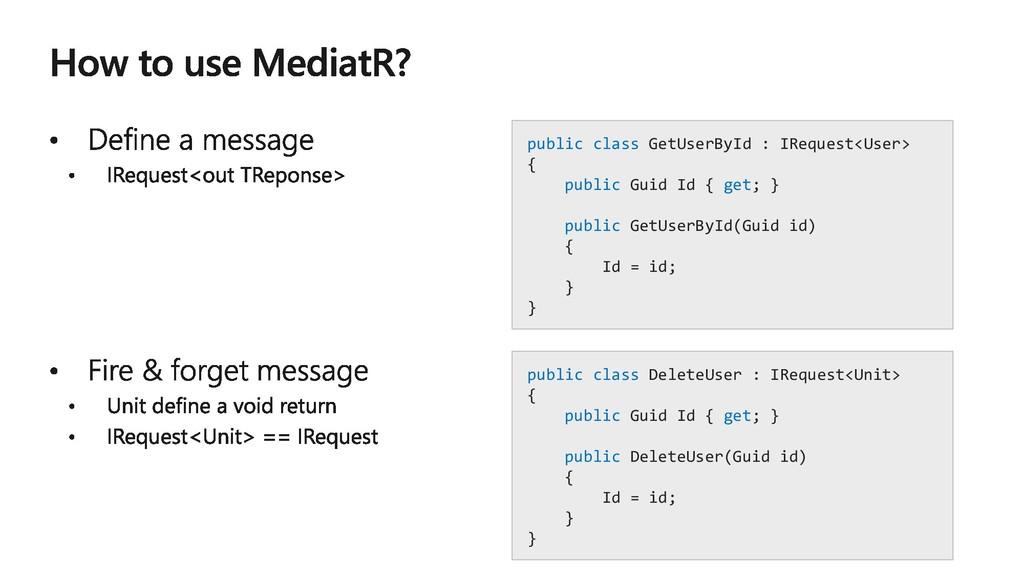 public class GetUserById : IRequest<User> { pub...