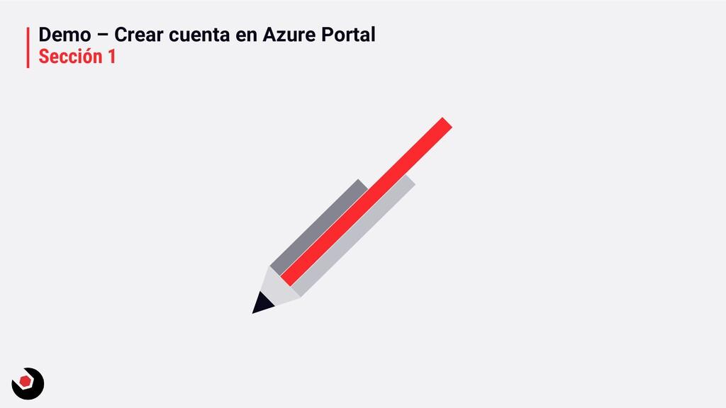 Demo – Crear cuenta en Azure Portal Sección 1