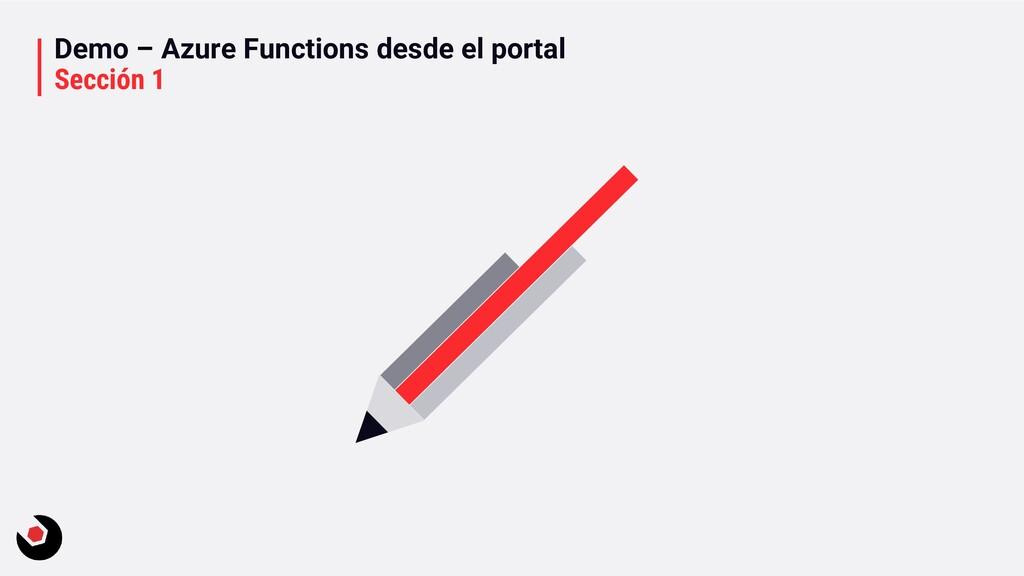 Demo – Azure Functions desde el portal Sección 1