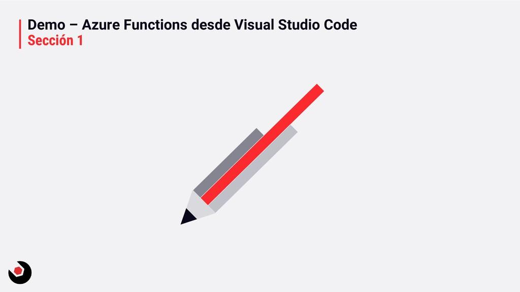 Demo – Azure Functions desde Visual Studio Code...