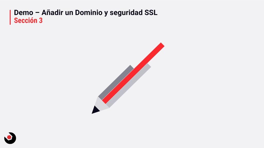 Demo – Añadir un Dominio y seguridad SSL Secció...