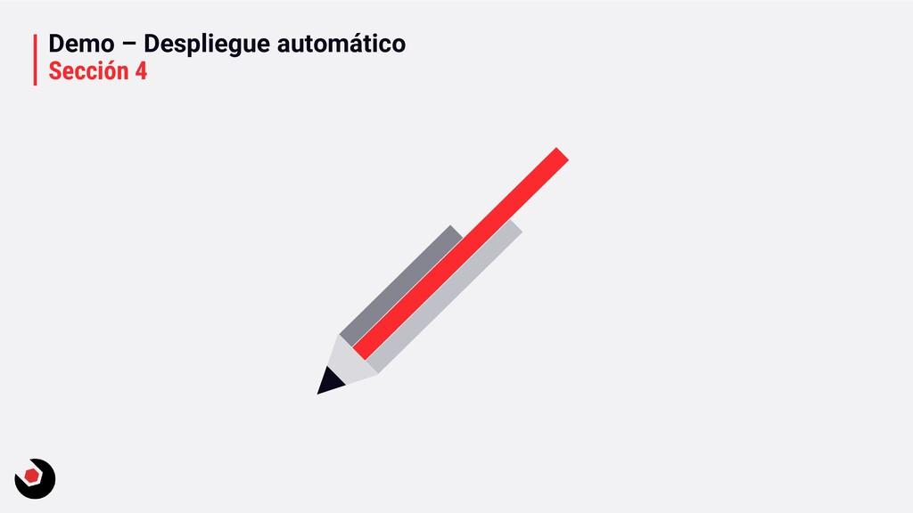 Demo – Despliegue automático Sección 4