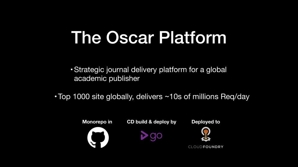 The Oscar Platform •Top 1000 site globally, del...