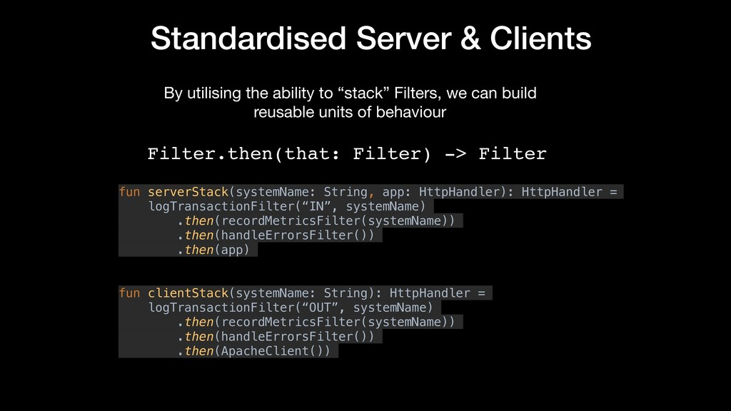 Standardised Server & Clients fun serverStack(s...
