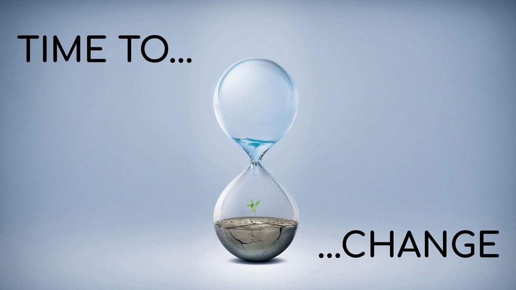 TIME TO... ...CHANGE