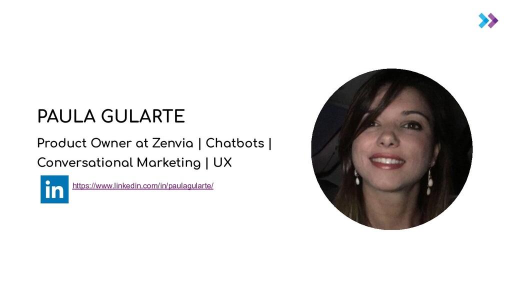 PAULA GULARTE Product Owner at Zenvia | Chatbot...