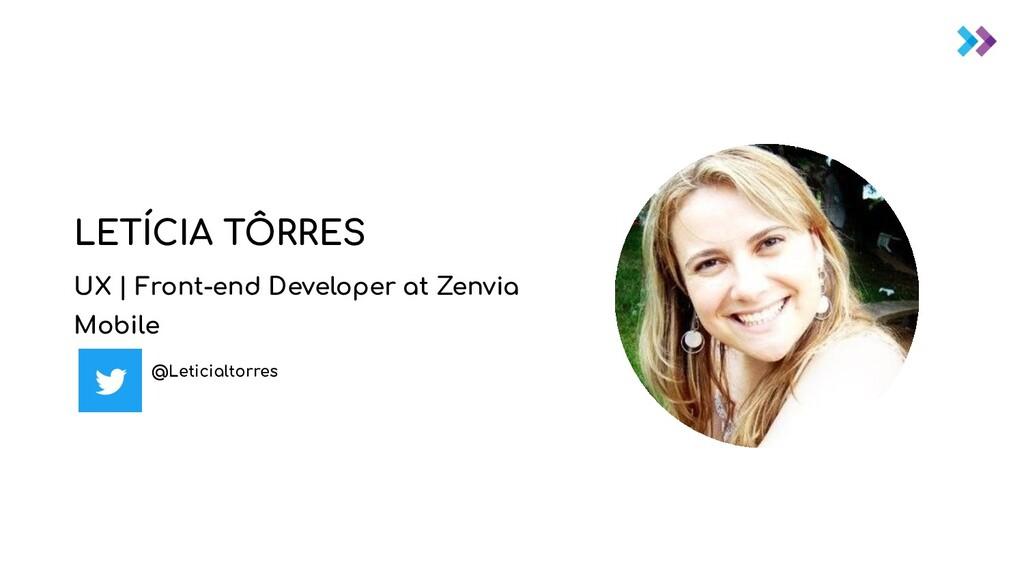 LETÍCIA TÔRRES UX | Front-end Developer at Zenv...