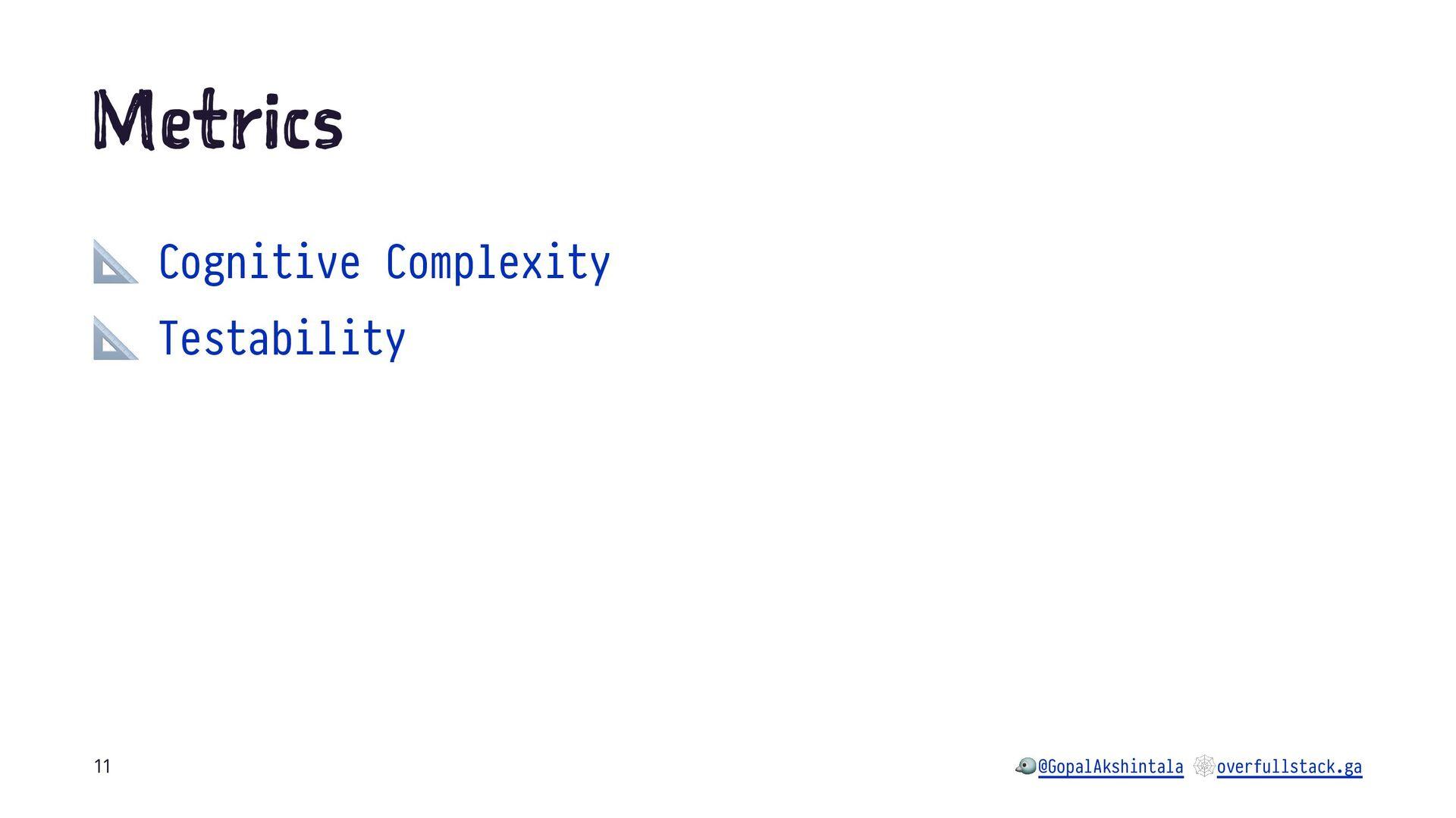 M tr cs ! Cognitive Complexity ! Testability @G...