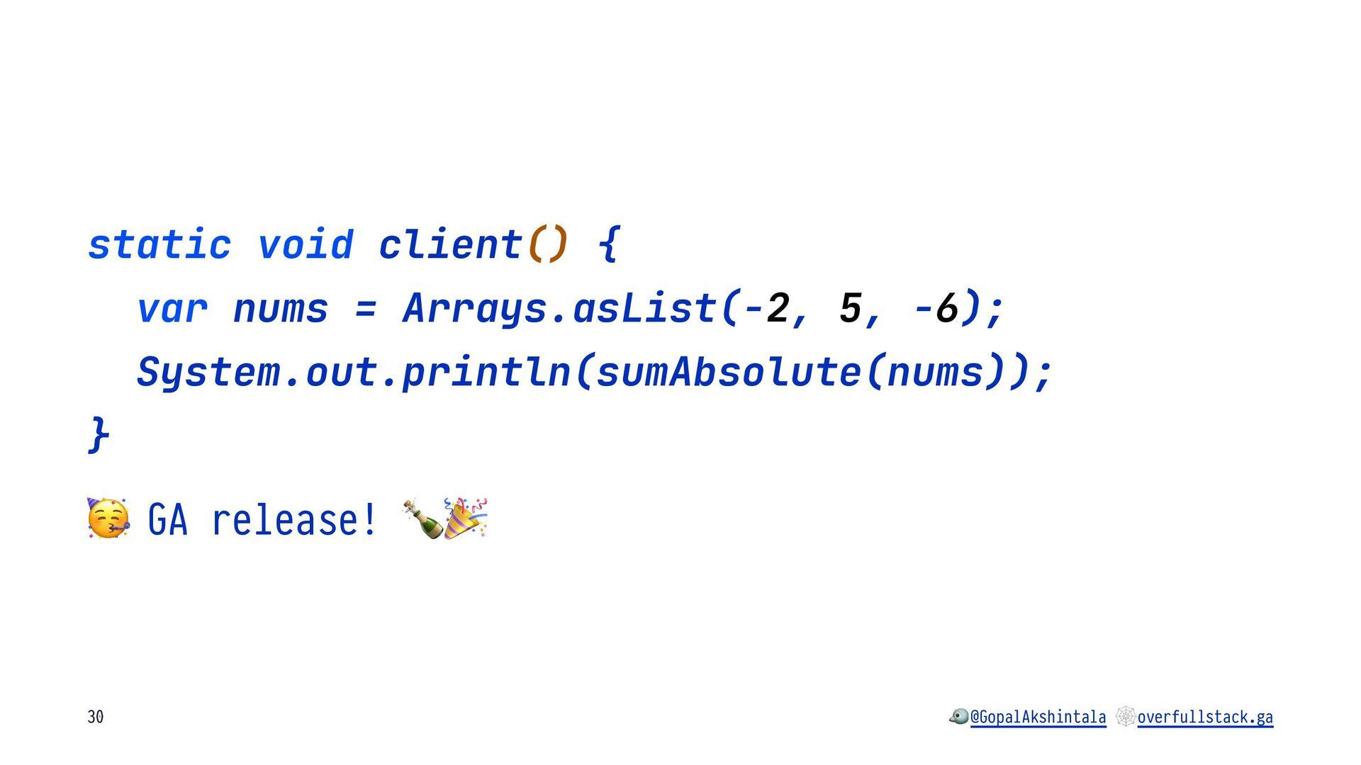 static void client() { var nums = Arrays.asList...