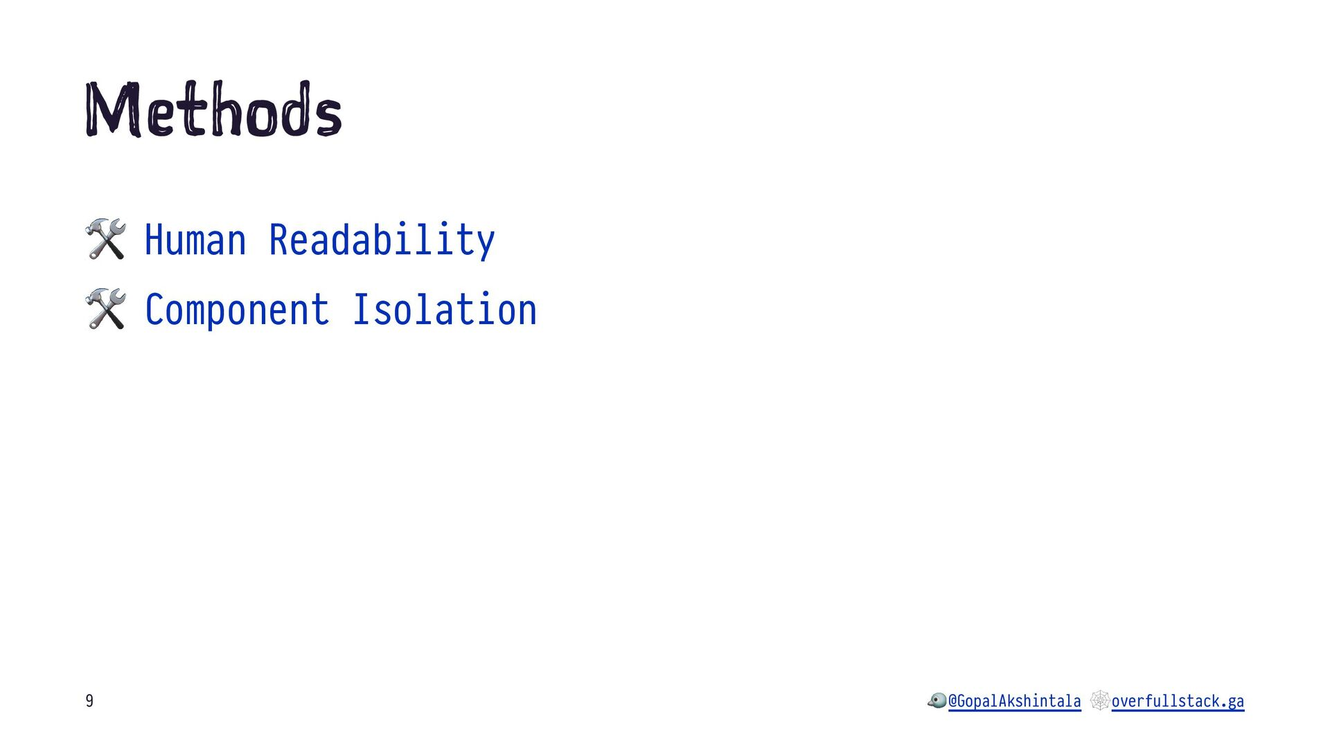 M th ds ! Human Readability ! Component Isolati...