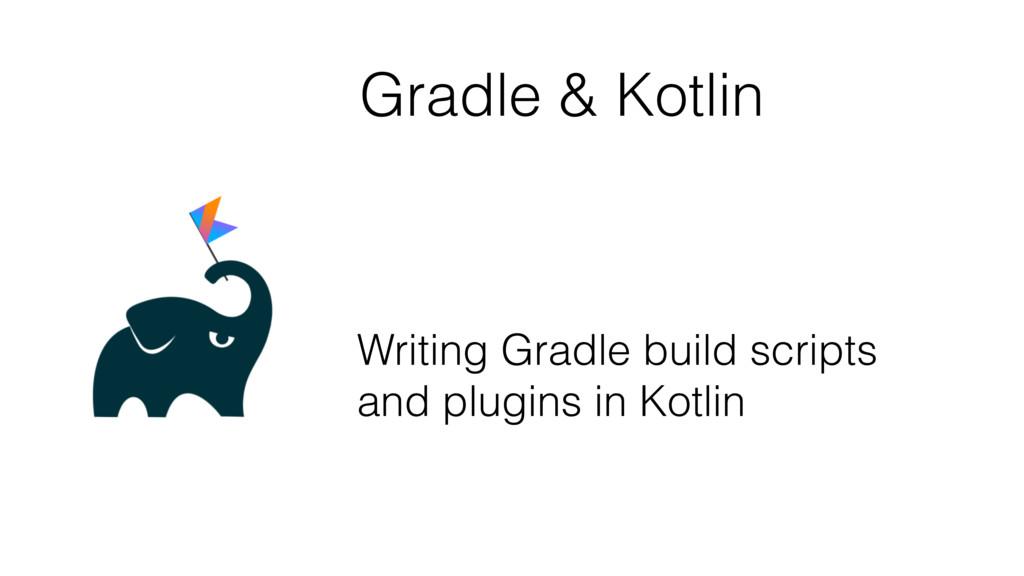 Gradle & Kotlin Writing Gradle build scripts an...