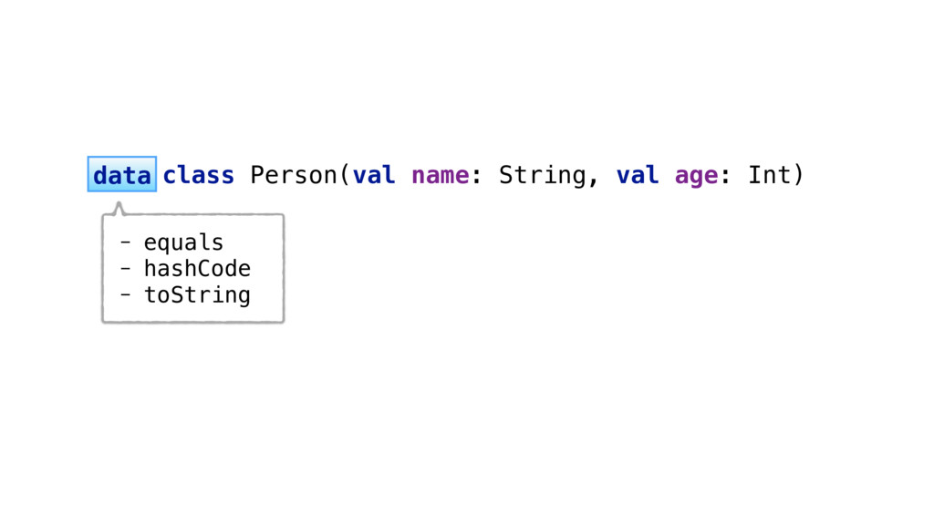 - equals - hashCode - toString  data  class P...