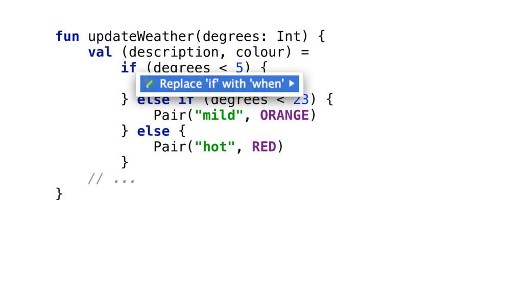 fun updateWeather(degrees: Int) { val (descrip...