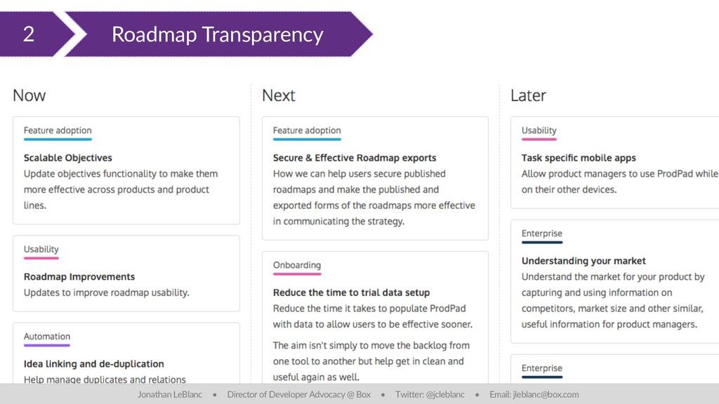 2 Roadmap Transparency Jonathan LeBlanc • Direc...