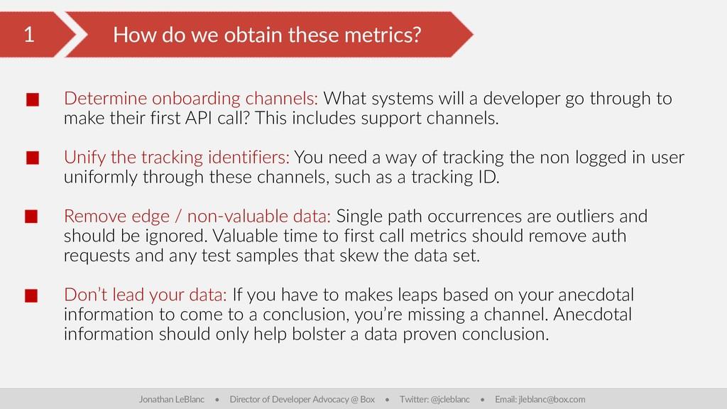 1 How do we obtain these metrics? Jonathan LeBl...