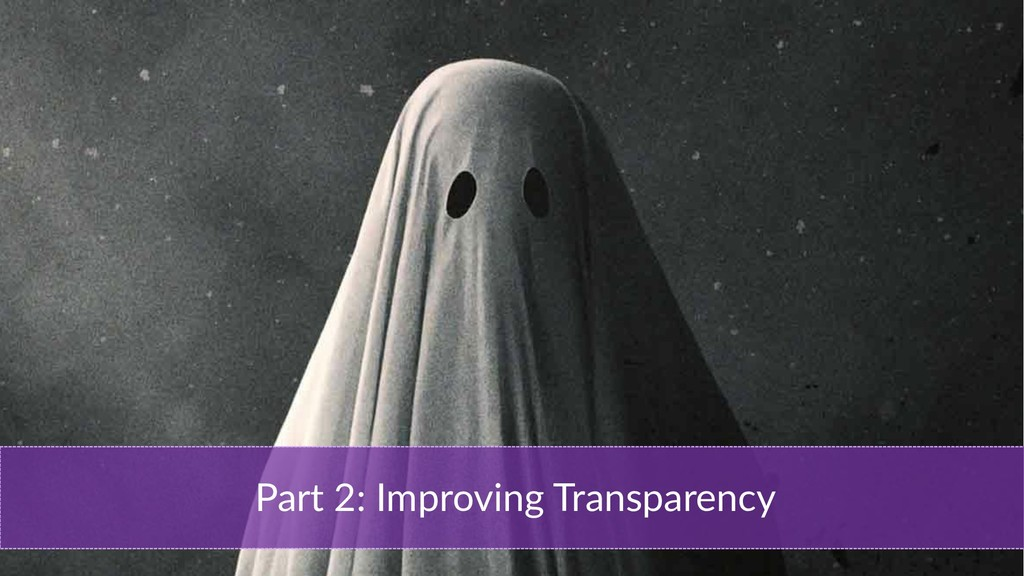 Part 2: Improving Transparency