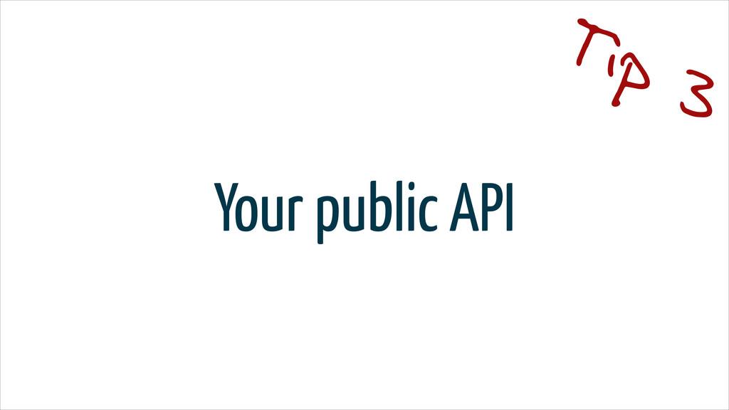 Your public API Tip 3